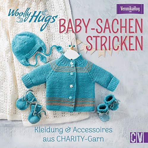 Woolly Hugs Baby-Sachen stricken: Kleidung & Accessoires aus CHARITY-Garn