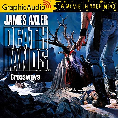Crossways [Dramatized Adaptation] Audiobook By James Axler cover art