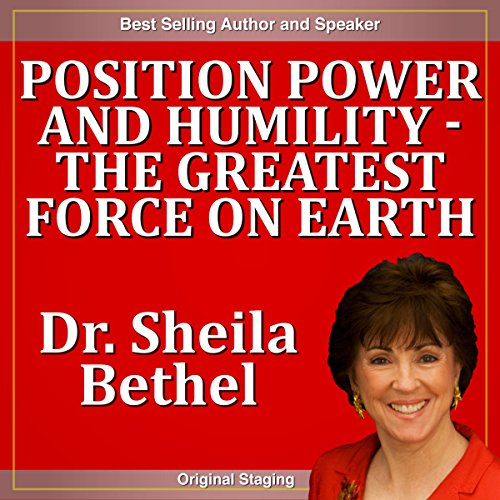 Position Power and Humility - The Greatest Force on Earth cover art