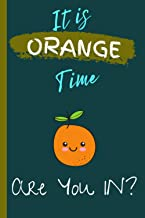 IT IS ORANGE TIME ARE YOU IN?: Cool orange notebooks college ruled