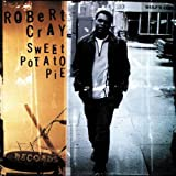 Songtexte von Robert Cray - Sweet Potato Pie