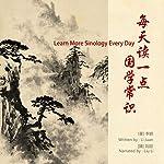 每天读一点国学常识 - 每天讀一點國學常識 [Learn More Sinology Every Day]                   Auteur(s):                                                                                                                                 李娟 - 李娟 - Li Juan                               Narrateur(s):                                                                                                                                 刘丽 - 劉麗 - Liu Li                      Durée: 13 h et 44 min     Pas de évaluations     Au global 0,0