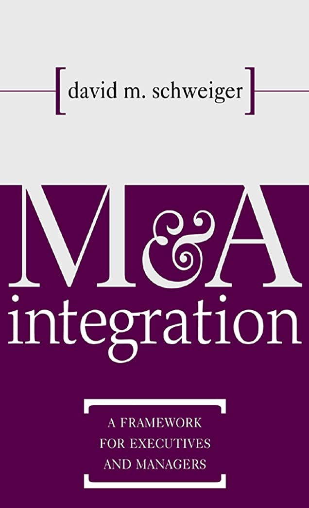 ダウン預言者小競り合いM&A Integration: A Framework for Executives and Managers (English Edition)