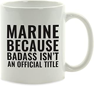 Andaz Press 11oz. Coffee Mug Gag Gift, Marine Because Badass Isn't an Official Title, 1-Pack, Funny Witty Coffee Cup Birthday Christmas Present Ideas