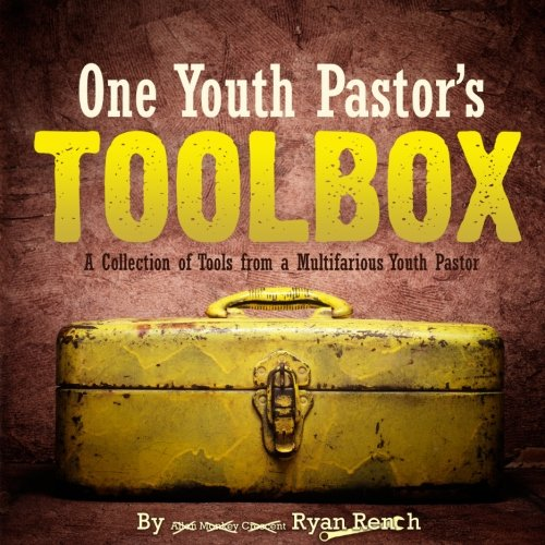 One Youth Pastor's Toolbox: A Collection of Tools from a Multifarious Youth Pastor