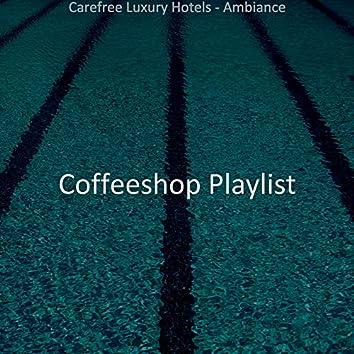 Carefree Luxury Hotels - Ambiance
