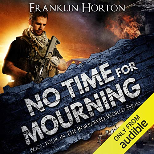 No Time for Mourning: The Borrowed World, Book 4