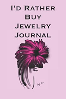 I'd Rather Buy Jewelry Journal: Stylishly illustrated little notebook for all shopaholics.