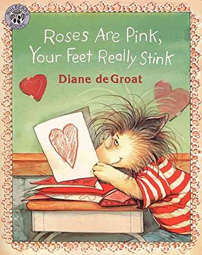 [(Roses are Pink, Your Feet Really Stink)] [By (author) Diane de Groat] published on (January, 1998)