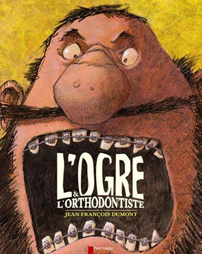 L'ogre & l'orthodontiste