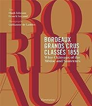 Bordeaux Grands Crus Classés 1855: Wine Château of the Médoc and Sauternes