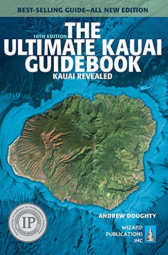 The Ultimate Kauai Guidebook: Kauai Revealed (Ultimate Guidebooks)