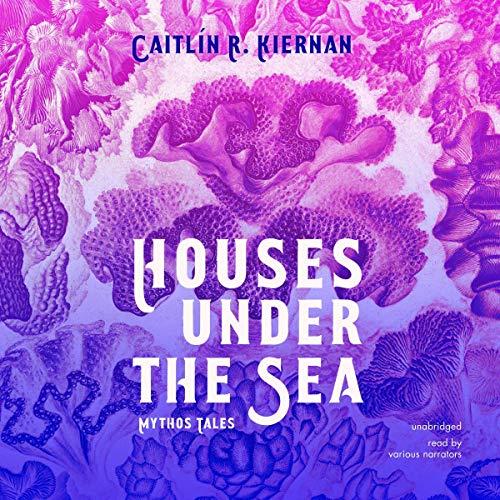 Houses Under the Sea Audiobook By Caitlín R. Kiernan cover art