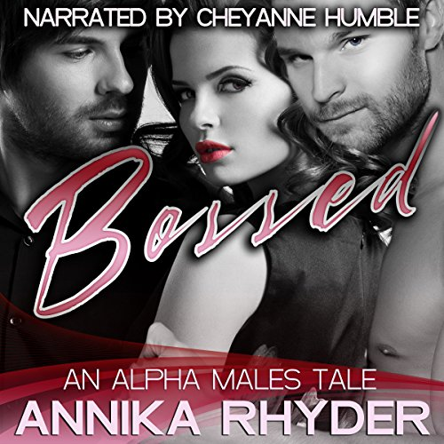 Bossed: An Alpha Males Tale audiobook cover art