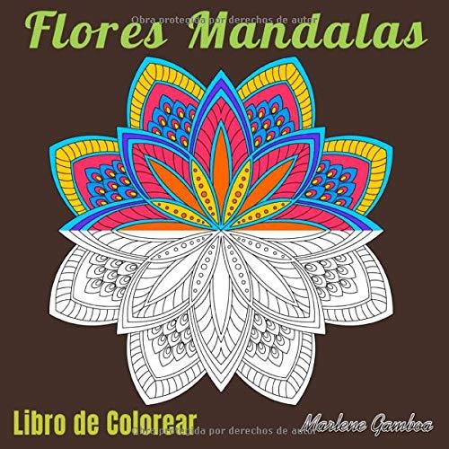 Flores Mandalas : Libro de Colorear: Libro de colorear para adultos, ilustraciones de flores mandalas anti-stress