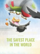 The Safest Place in the World: Picture Book for Children of all Ages