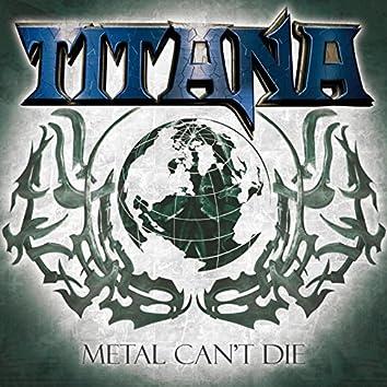 Metal Can't Die