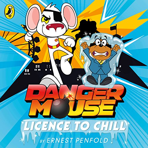 Couverture de Danger Mouse: Licence to Chill