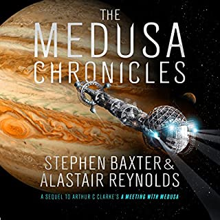 The Medusa Chronicles                   By:                                                                                                                                 Stephen Baxter,                                                                                        Alastair Reynolds                               Narrated by:                                                                                                                                 Peter Kenny                      Length: 12 hrs and 5 mins     35 ratings     Overall 4.3