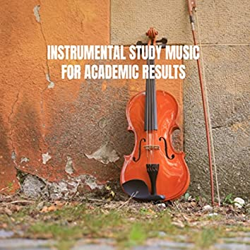 Instrumental Study Music for Academic Results