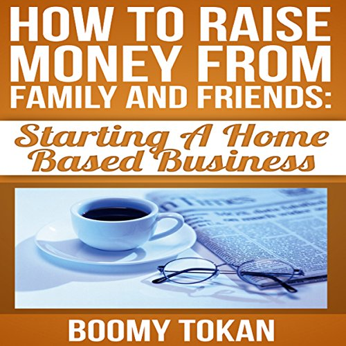 How to Raise Money from Family and Friends audiobook cover art