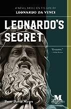 Leonardo's Secret: A Novel Based on the Life of Leonardo Da Vinci