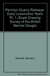 Penrhyn Quarry Railways: Early Locomotive Years Pt. 1 (Scale Drawing Survey of the British Narrow Gauge)