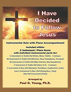 I Have Decided to Follow Jesus: Instrumental Solo with Piano Accompaniment (Instrumental Solo with Piano Accompaniment Col...