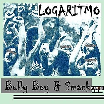 Bully Boy & Smack