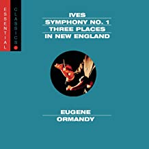 Ives: Symphony No. 1 / Three Places in New England / Robert Browning Overture Essential Classics