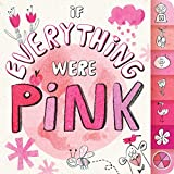 IF EVERYTHING WERE PINK BY HANNAH ELLIOT children's book