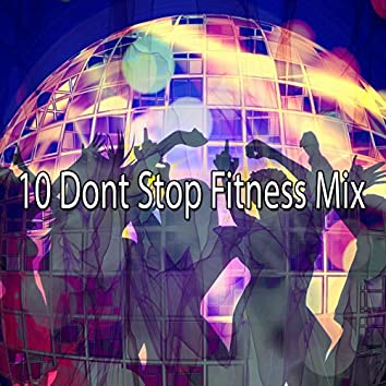 10 Dont Stop Fitness Mix