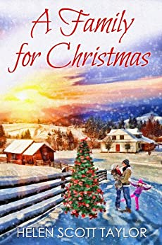 A Family for Christmas (Contemporary Romance Novella) by [Helen Scott Taylor]
