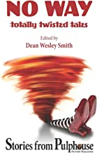 No Way: Totally Twisted Tales: Stories from Pulphouse Fiction Magazine