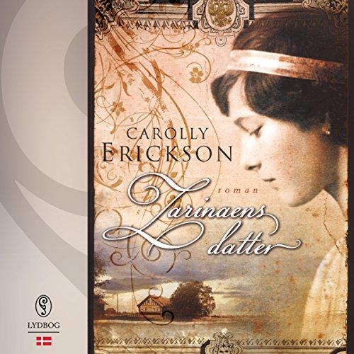 Zarinaens datter                   De :                                                                                                                                 Carolly Erickson                               Lu par :                                                                                                                                 Jette Mechlenburg                      Durée : 11 h et 54 min     Pas de notations     Global 0,0