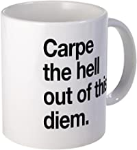 CafePress Carpe The Hell Out Of This Diem Mugs Unique Coffee Mug, Coffee Cup