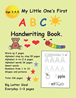 My Little One's First ABC Handwriting Book: My Little One's First ABC Handwriting Book for Pre K, Kindergarten and Kids Ag...