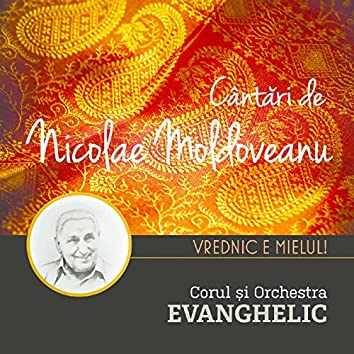 Cantari De Nicolae Moldoveanu: Vrednic E Mielul