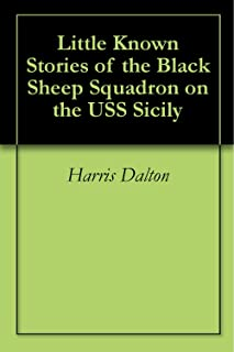 Little Known Stories of the Black Sheep Squadron on the USS Sicily