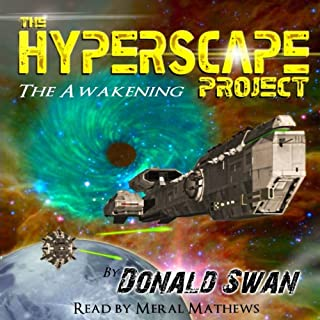 The Awakening     The Hyperscape Project, Book 1              By:                                                                                                                                 Donald Swan                               Narrated by:                                                                                                                                 Meral Mathews                      Length: 8 hrs and 24 mins     Not rated yet     Overall 0.0