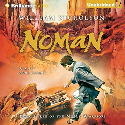 Noman     Book Three of the Noble Warriors              By:                                                                                                                                 William Nicholson                               Narrated by:                                                                                                                                 Anne Flosnik                      Length: 9 hrs and 3 mins     18 ratings     Overall 3.6