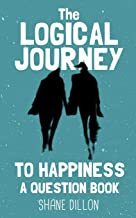 The Logical Journey to Happiness: A Question Book