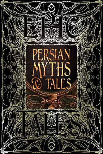 Persian Myths & Tales: Epic Tales (Gothic Fantasy)