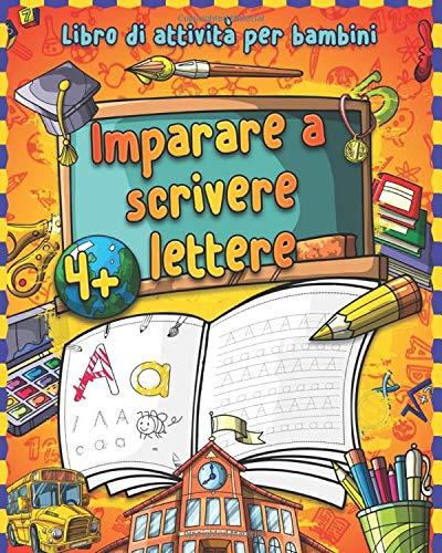 Imparare a scrivere lettere: Prescolastica bambini e Libri per bambini - Libri da colorare e per tracciare Libri per imparare a scrivere lettere - Libro di Prelettura e Libro di attività per bambini