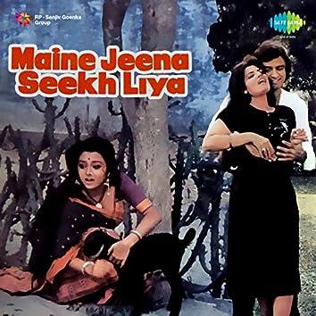 Maine Jeena Seekh Liya (Original Motion Picture Soundtrack)