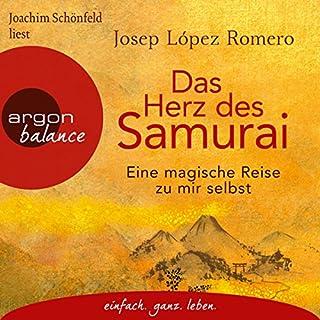 Das Herz des Samurai     Eine magische Reise zu mir selbst              Autor:                                                                                                                                 Josep López Romero                               Sprecher:                                                                                                                                 Joachim Schönfeld                      Spieldauer: 4 Std. und 41 Min.     28 Bewertungen     Gesamt 4,8