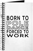 CafePress Born to Pole Dance Spiral Bound Journal Notebook, Personal Diary, Lined