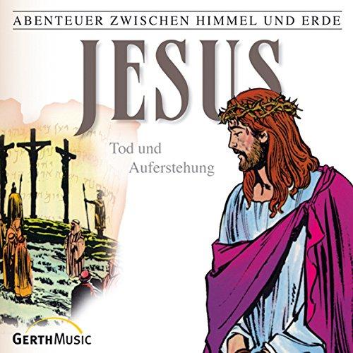 Jesus - Tod und Auferstehung audiobook cover art
