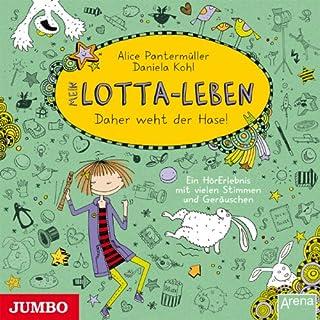 Mein Lotta-Leben: Daher weht der Hase                   Autor:                                                                                                                                 Alice Pantermüller,                                                                                        Daniela Kohl                               Sprecher:                                                                                                                                 Katinka Kultscher                      Spieldauer: 1 Std. und 18 Min.     25 Bewertungen     Gesamt 4,6
