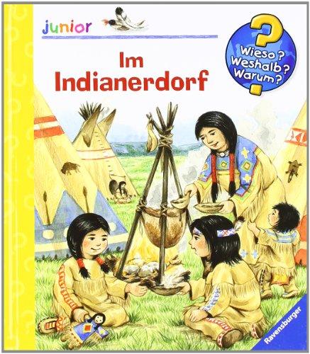 Im Indianerdorf (Wieso? Weshalb? Warum? junior, Band 14)